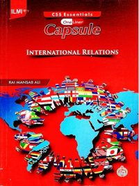 Capsule International Relations By Rai Mansab Ali ILMI