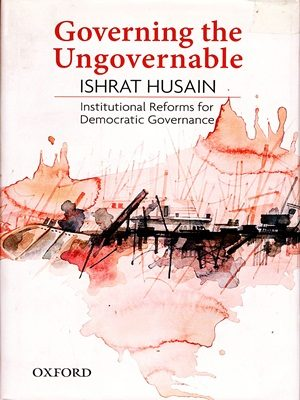 Governing the Ungovernable By Ishrat Husain OXford