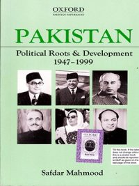 Pakistan Political Roots & Development 1947-1999 By Safdar Mahmood Oxford