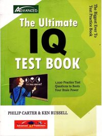 The Ultimate IQ Test Book By Philip Carter & Ken Russell AP Publishers