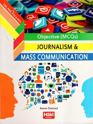 Objective MCQs Journalism & Mass Communication By Aamer Shahzad HSM