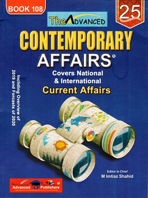 Title: Contemporary Affairs Current Affairs Book 108 Author: M Imtiaz Shahid Pages: 405 Publisher: Advanced Subject: Current Affairs HOW TO BUY ONLINE ? CALL/SMS 0726540141, 03336042057