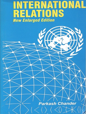 International Relations New Enlarged Edition By Parkash Chander