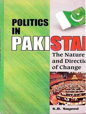 politics in Pakistan By K.B Sayeed