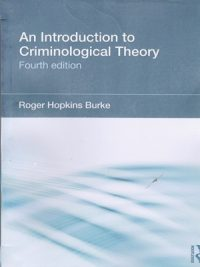 An Introduction to Criminological Theory By Roger Hopkins Burke Fourth Edition