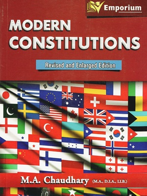 Modern Constitutions By M.A. Chaudhary Emporium