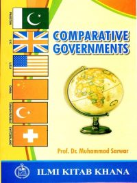 Comparative Governments By Dr. Muhammad Sarwar ILMI