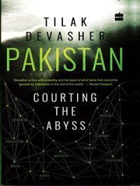 Title: Pakistan Courting The Abyss Author: Tilak Devasher Pages: 217 Subject: Pakistan Affairs Pakistan Courting The Abyss By Tilak Devasher How to Order Online ? Call/SMS 03336042057 – 0726540141
